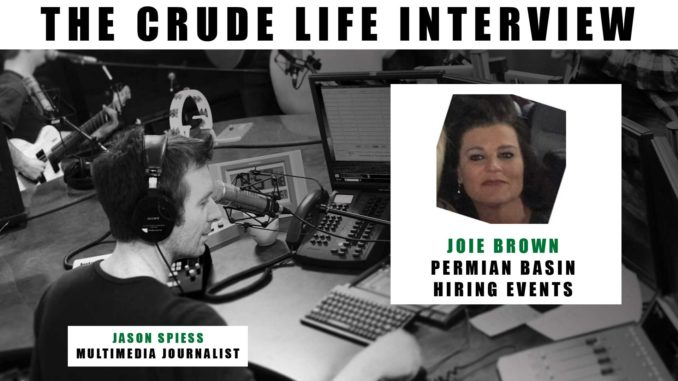 The Crude Life Interview: Joie Brown, Permian Basin Hiring